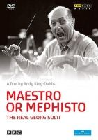 Maestro or Mephisto? The real Georg Solti.  DVD