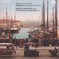 Grieg: Cello Sonata & Grainger: Scandinavian Suite : Andreas Brantelid cello, Christian Ihle Hadland klaver