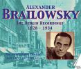 Alexander Brailowsky: The Berlin Recordings 1928-1934