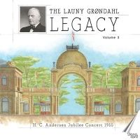 The Launy Grøndahl Legacy, Volume 3 (2 CD)