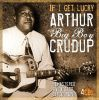"""If I Get Lucky"" Arthur "" Big Boy"" Crudup. 4CD- remastered"
