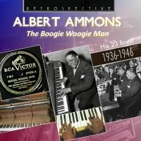Albert Ammons; The Boogie Woogie Man. His 23 finest. CD