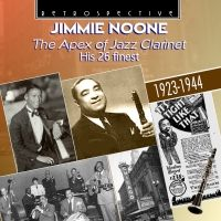 Jimmie Noone. The Apex of Jazz Clarinet. His 26 finest