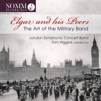 Elgar and his Peers; The Art of the Military Band