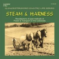 Diverse: Steam and Harness - Recollections of past methods of power and transportation