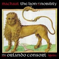 Machaut. The Lion of nobility. The Orlando Consort
